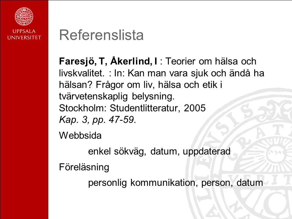 Faresjö, T, Åkerlind, I : Teorier om hälsa och livskvalitet.