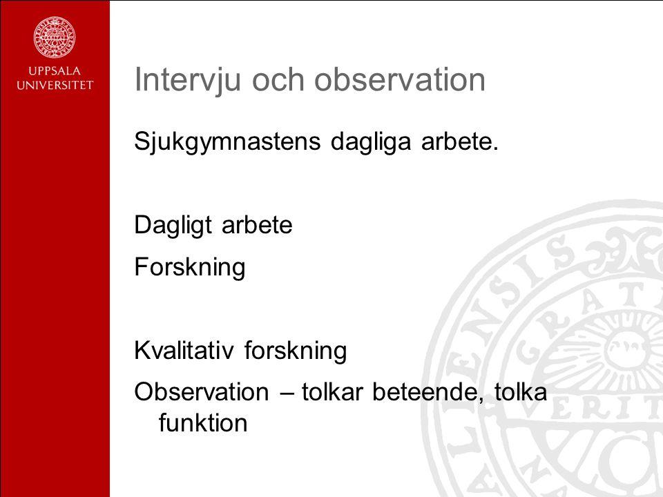 Intervju och observation Sjukgymnastens dagliga arbete.