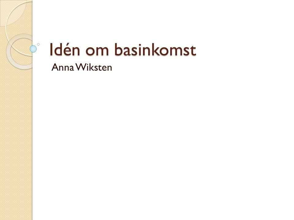 Idén om basinkomst Anna Wiksten