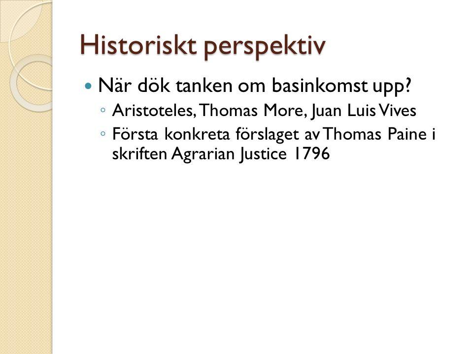 Historiskt perspektiv När dök tanken om basinkomst upp.