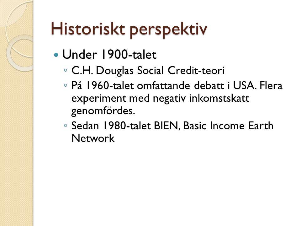 Historiskt perspektiv Under 1900-talet ◦ C.H.