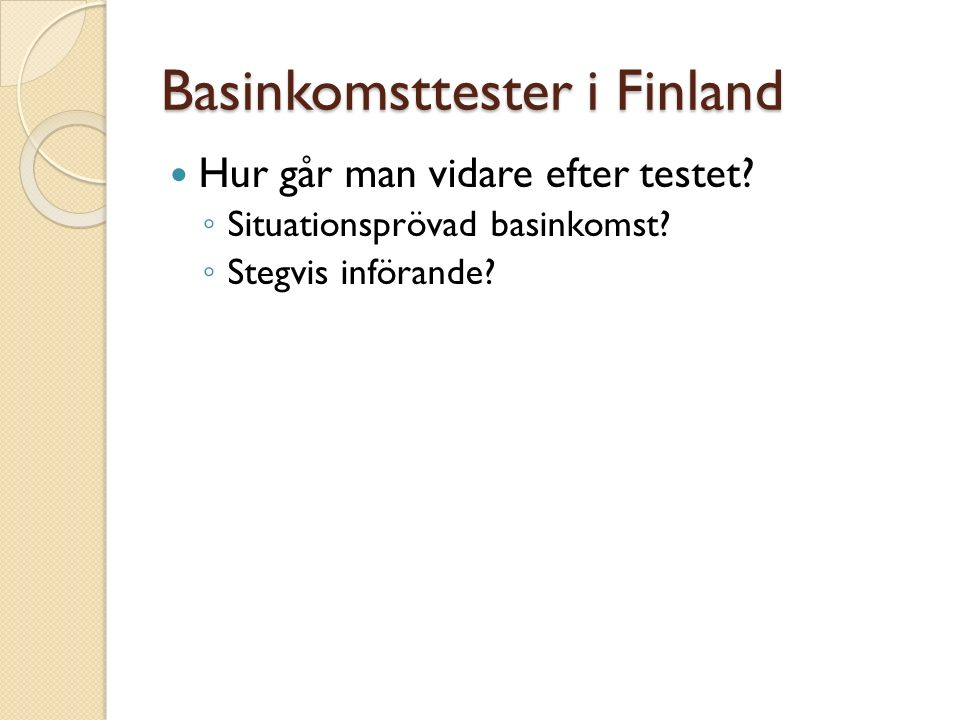 Basinkomsttester i Finland Hur går man vidare efter testet.