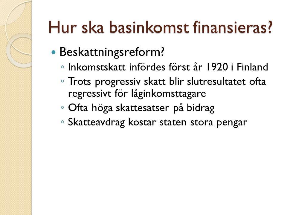 Basinkomsttester i Finland Regeringsprogrammet ◦ Ett försök med basinkomst ska genomföras.