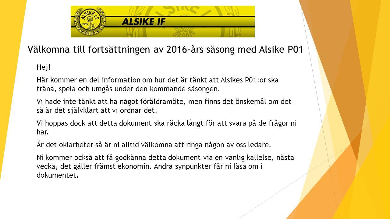 Välkomna till fortsättningen av 2016-års säsong med Alsike P01 Hej.