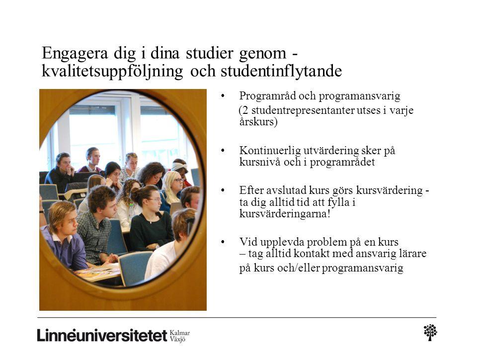 Engagera dig i dina studier genom - kvalitetsuppföljning och studentinflytande Programråd och programansvarig (2 studentrepresentanter utses i varje å
