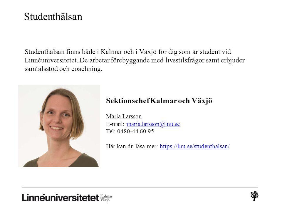 Studenthälsan Studenthälsan finns både i Kalmar och i Växjö för dig som är student vid Linnéuniversitetet. De arbetar förebyggande med livsstilsfrågor