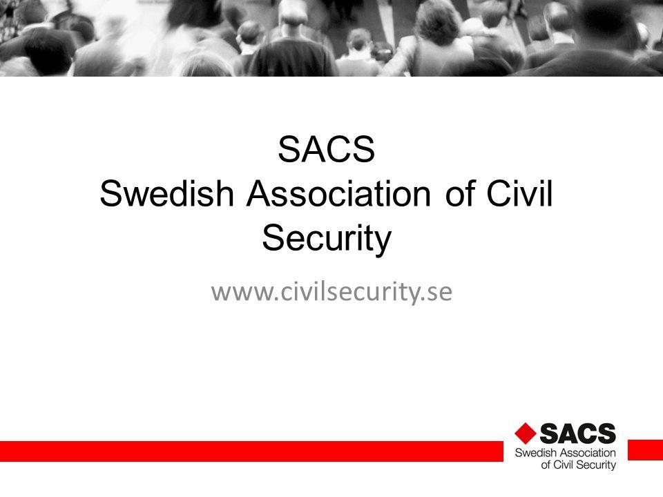 SACS Swedish Association of Civil Security www.civilsecurity.se