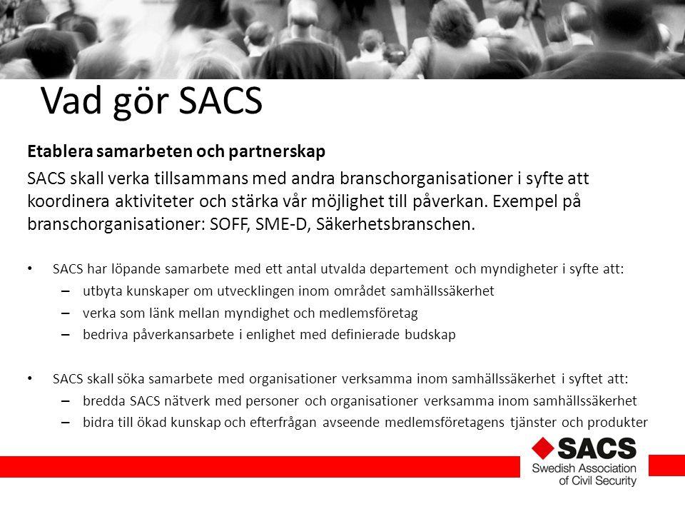 Vad gör SACS Etablera samarbeten och partnerskap SACS skall verka tillsammans med andra branschorganisationer i syfte att koordinera aktiviteter och s