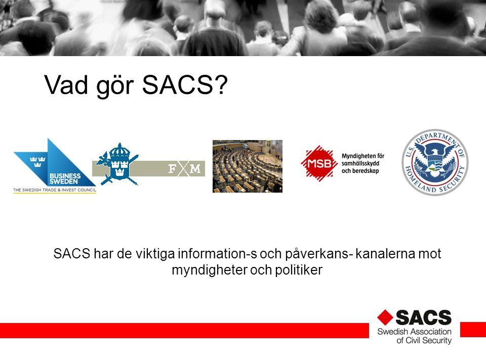 SACS har de viktiga information-s och påverkans- kanalerna mot myndigheter och politiker Vad gör SACS?