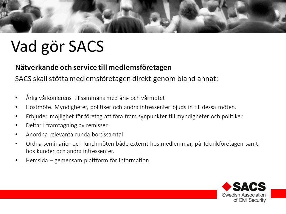 Vad gör SACS Nätverkande och service till medlemsföretagen SACS skall stötta medlemsföretagen direkt genom bland annat: Årlig vårkonferens tillsammans