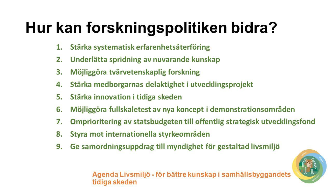 Agenda Livsmiljö - för bättre kunskap i samhällsbyggandets tidiga skeden Hur kan forskningspolitiken bidra.