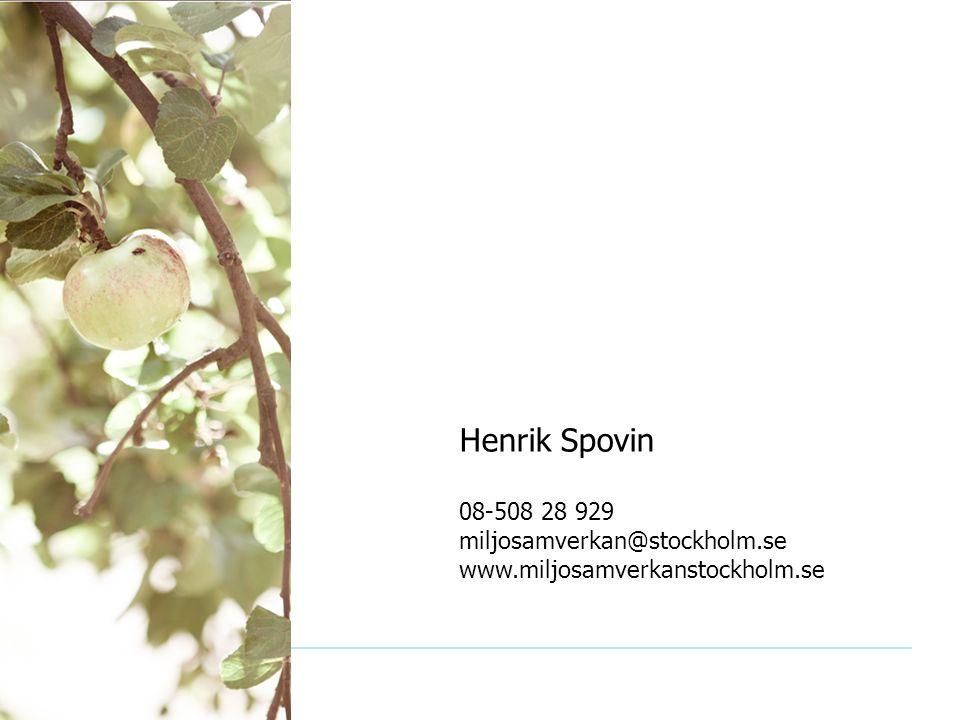 Miljöchefsträff 2010-10-13 Henrik Spovin 08-508 28 929 miljosamverkan@stockholm.se www.miljosamverkanstockholm.se