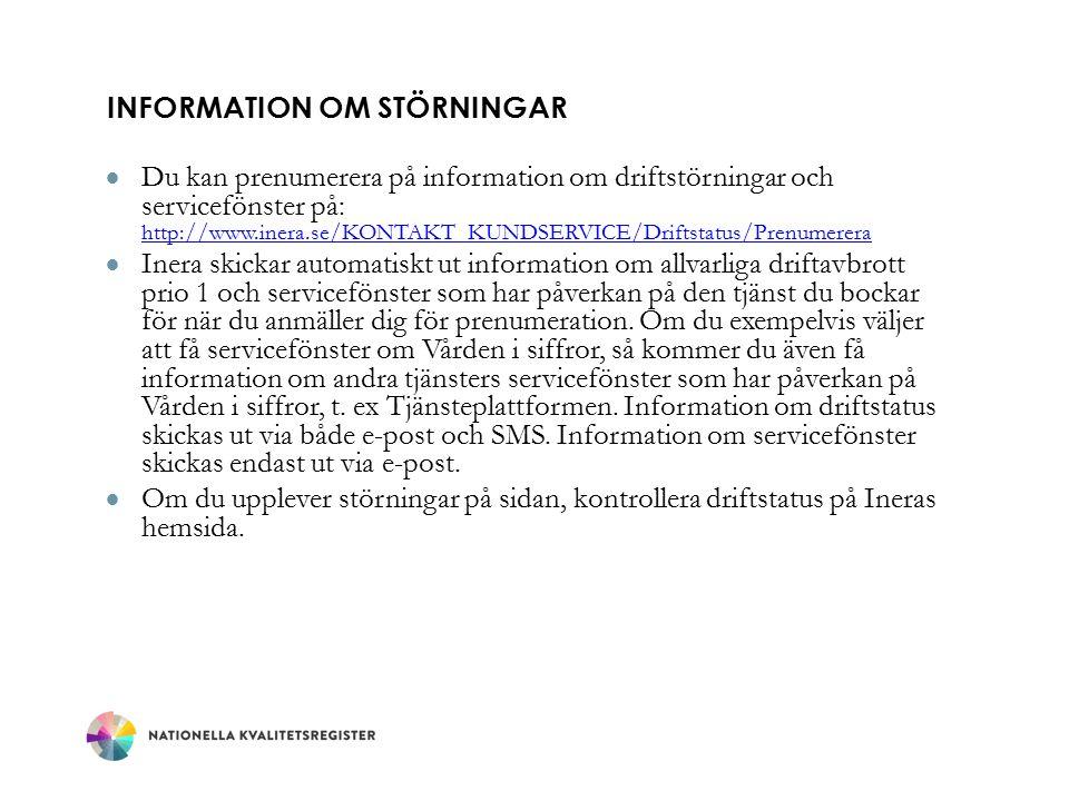 INFORMATION OM STÖRNINGAR  Du kan prenumerera på information om driftstörningar och servicefönster på: http://www.inera.se/KONTAKT_KUNDSERVICE/Driftstatus/Prenumerera http://www.inera.se/KONTAKT_KUNDSERVICE/Driftstatus/Prenumerera  Inera skickar automatiskt ut information om allvarliga driftavbrott prio 1 och servicefönster som har påverkan på den tjänst du bockar för när du anmäller dig för prenumeration.