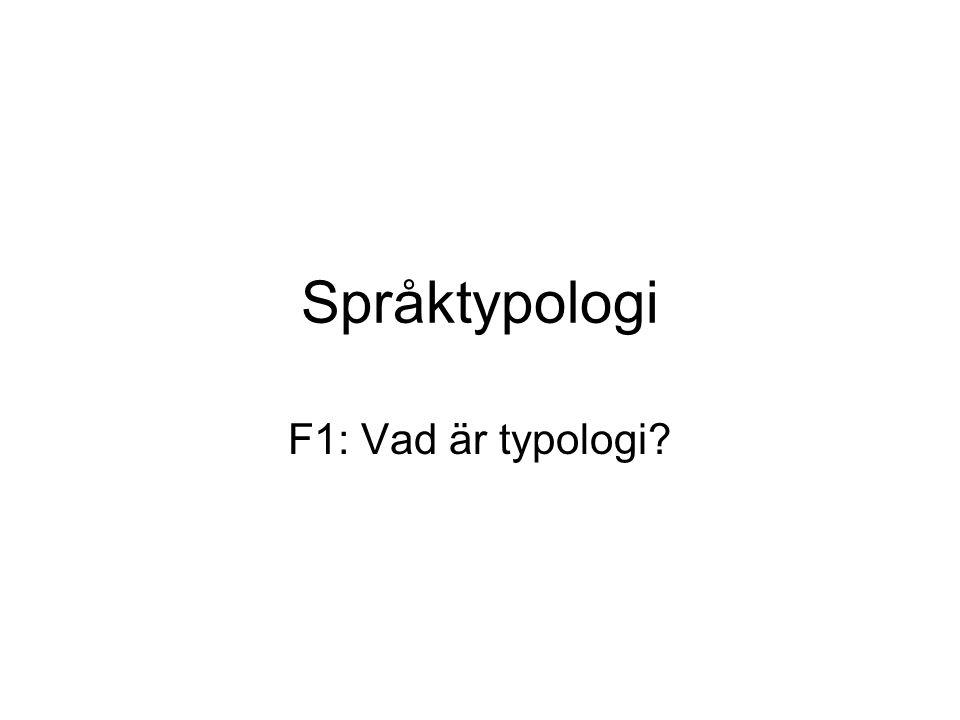 Språktypologi F1: Vad är typologi?