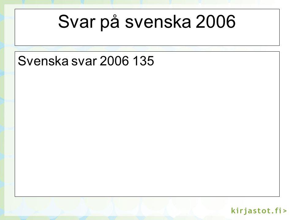 Svar på svenska 2006 Svenska svar 2006 135