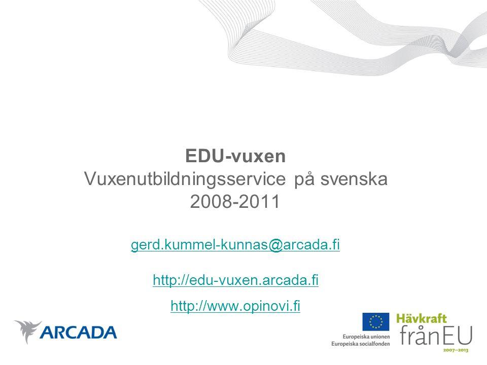 EDU-vuxen/ MÅL En gemensam modell/strategi för utvecklandet av vuxenutbildningens rådgivnings- och handledningstjänster i Svenskfinland (livslång handledning) Ett bestående, heltäckande, flersektoriellt nätverk som regelbundet samordnar, utvecklar, marknadsför och utvärderar utbudet av vuxenutbildning och rådgivnings- och handledningstjänster på svenska (i hela Svenskfinland) ⃕ Arbetets mål är att bygga upp en modell, som flexibelt och framgångsrikt kan svara på vuxenutbildningens utmaningar i Svenskfinland, med fokus på rådgivnings- och handledningstjänsterna på svenska.