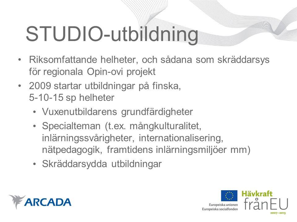STUDIO-utbildning Riksomfattande helheter, och sådana som skräddarsys för regionala Opin-ovi projekt 2009 startar utbildningar på finska, 5-10-15 sp helheter Vuxenutbildarens grundfärdigheter Specialteman (t.ex.