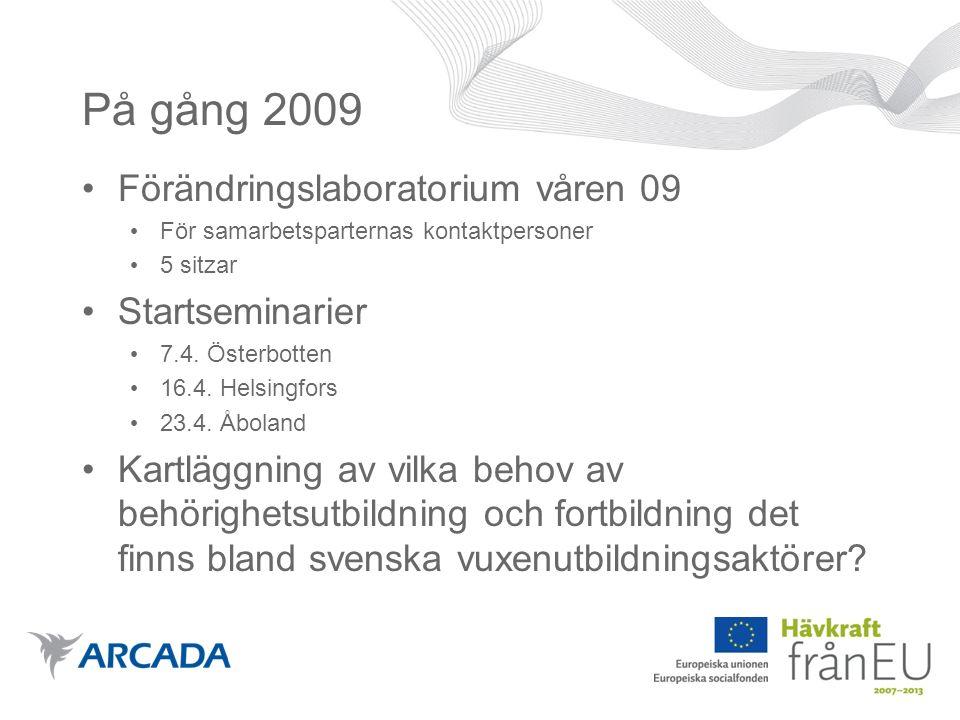 På gång 2009 Förändringslaboratorium våren 09 För samarbetsparternas kontaktpersoner 5 sitzar Startseminarier 7.4.