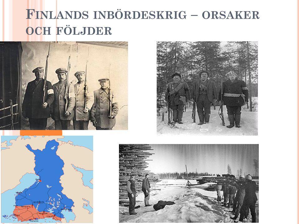 F INLANDS INBÖRDESKRIG – ORSAKER OCH FÖLJDER