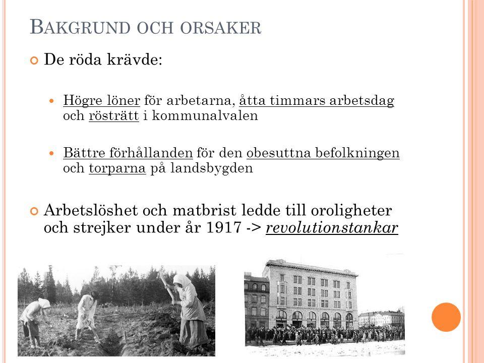 R ÖDA GARDEN OCH SKYDDSKÅRER På grund av att den ryska tsaren störtats år 1917 fanns inte längre någon ordningsmakt i Finland På grund av detta grundades röda garden och vita skyddskårer för att upprätthålla ordningen