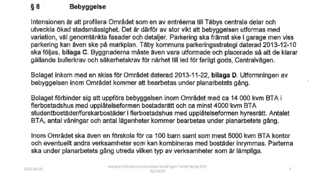 2015-04-29 Kopierat från Kommunstyrelsen handlingar/ Torkel Norda 070- 623 6020 3