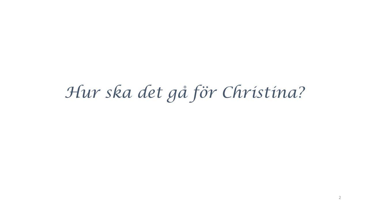 Hur ska det gå för Christina 2