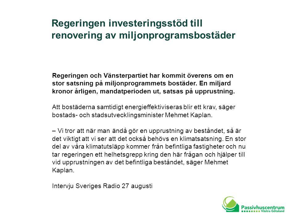 Regeringen investeringsstöd till renovering av miljonprogramsbostäder Regeringen och Vänsterpartiet har kommit överens om en stor satsning på miljonpr
