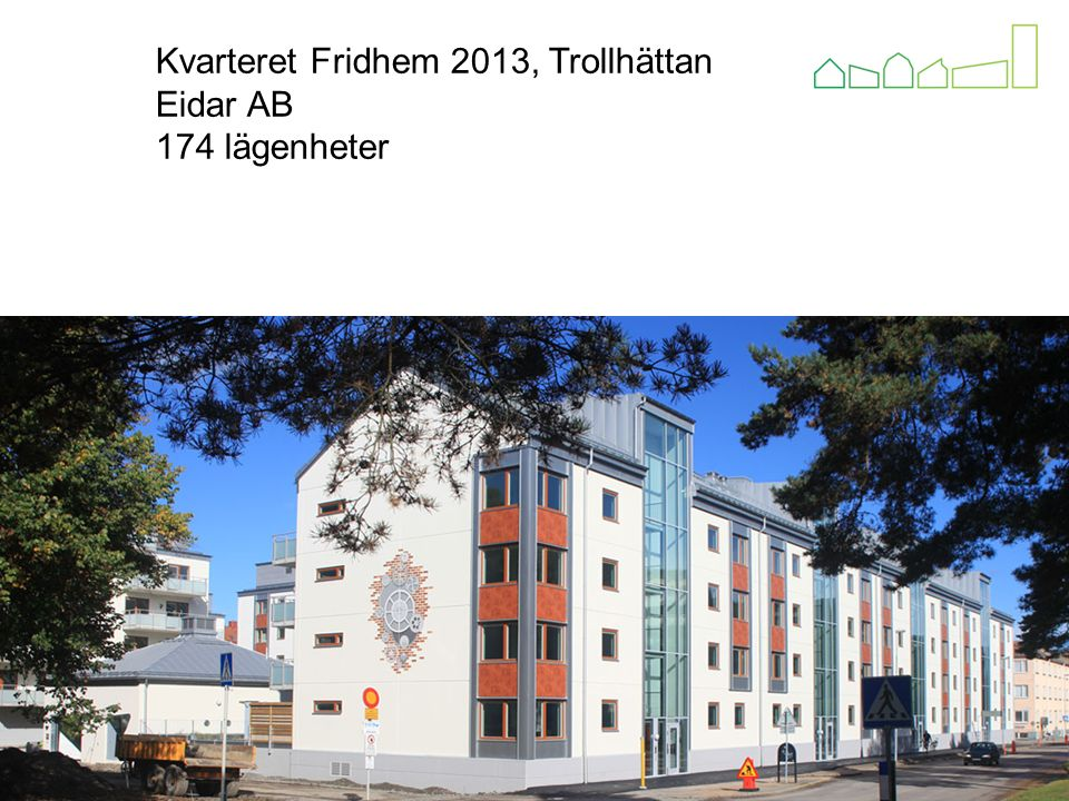 Kvarteret Ljuset Alingsås 2013 Alingsåshem HSB Kvarteret Fridhem 2013, Trollhättan Eidar AB 174 lägenheter