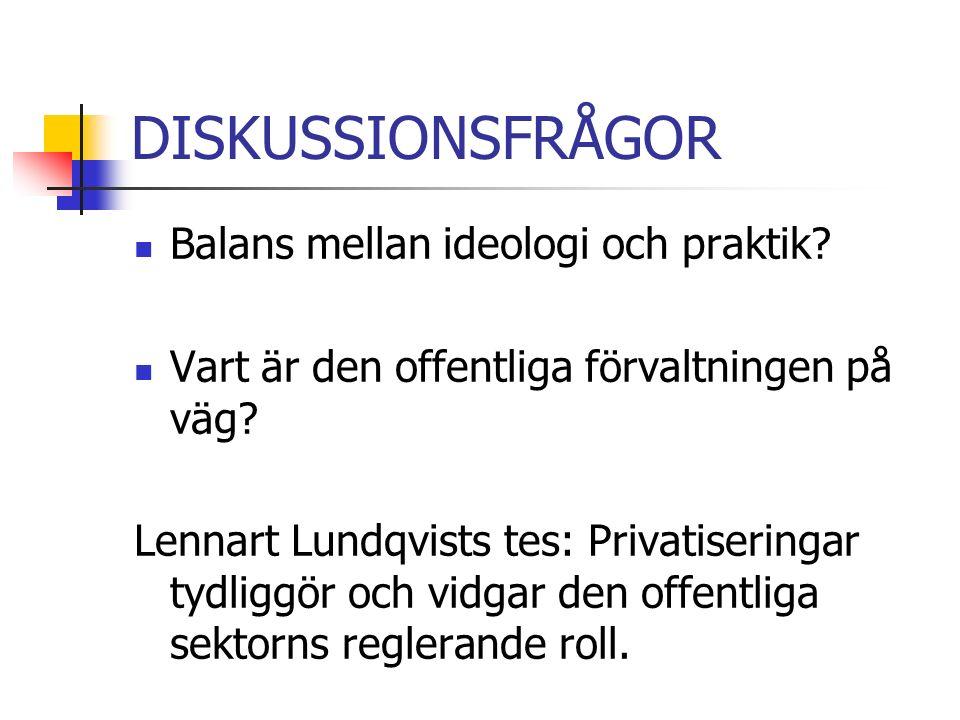DISKUSSIONSFRÅGOR Balans mellan ideologi och praktik.