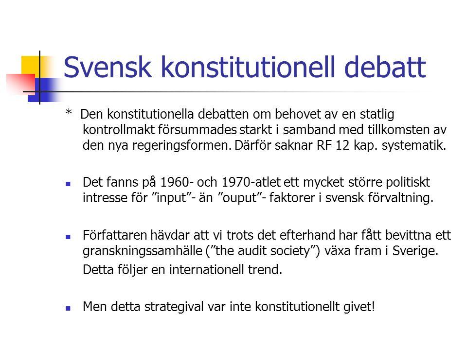 Svensk konstitutionell debatt * Den konstitutionella debatten om behovet av en statlig kontrollmakt försummades starkt i samband med tillkomsten av den nya regeringsformen.