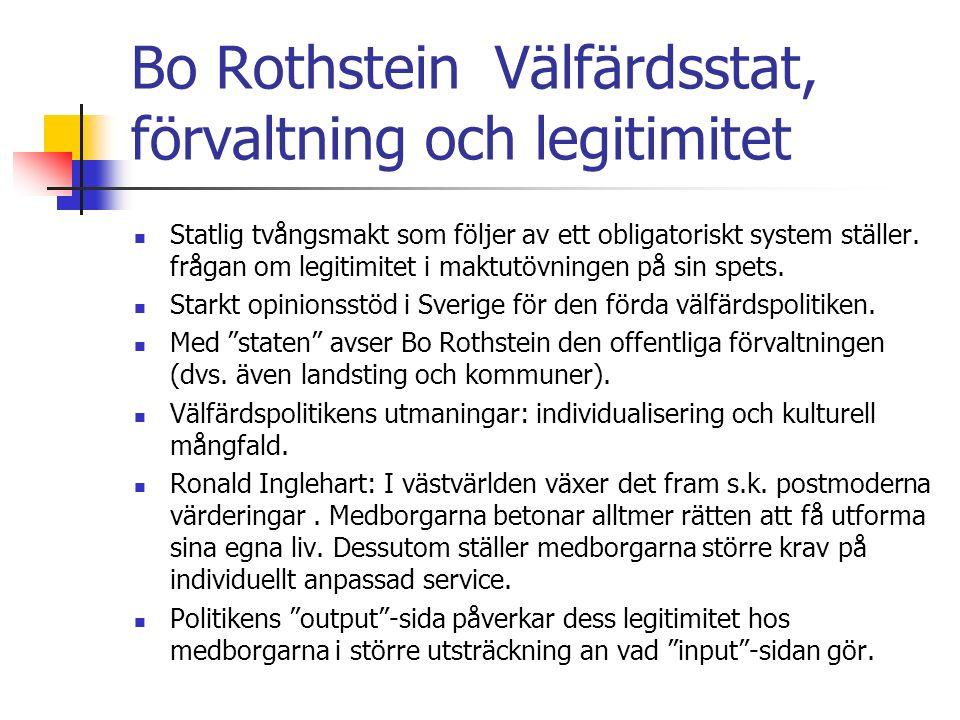 Bo Rothstein Välfärdsstat, förvaltning och legitimitet Statlig tvångsmakt som följer av ett obligatoriskt system ställer.