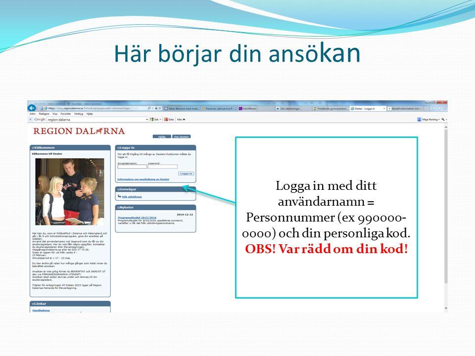 Logga in med ditt användarnamn = Personnummer (ex 990000- 0000) och din personliga kod.