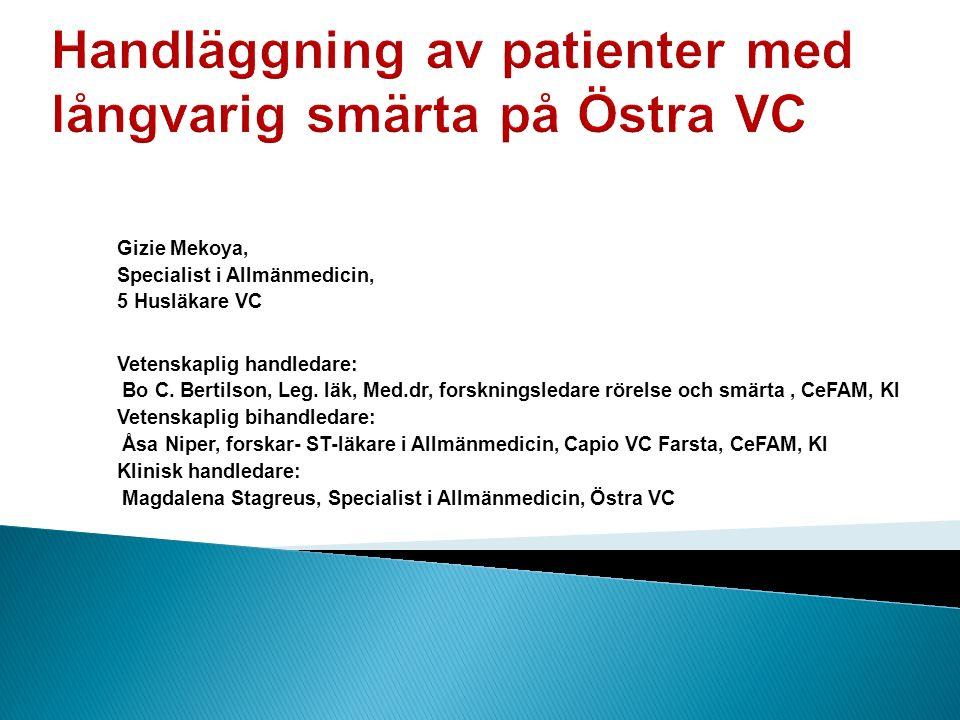 Gizie Mekoya, Specialist i Allmänmedicin, 5 Husläkare VC Vetenskaplig handledare: Bo C.