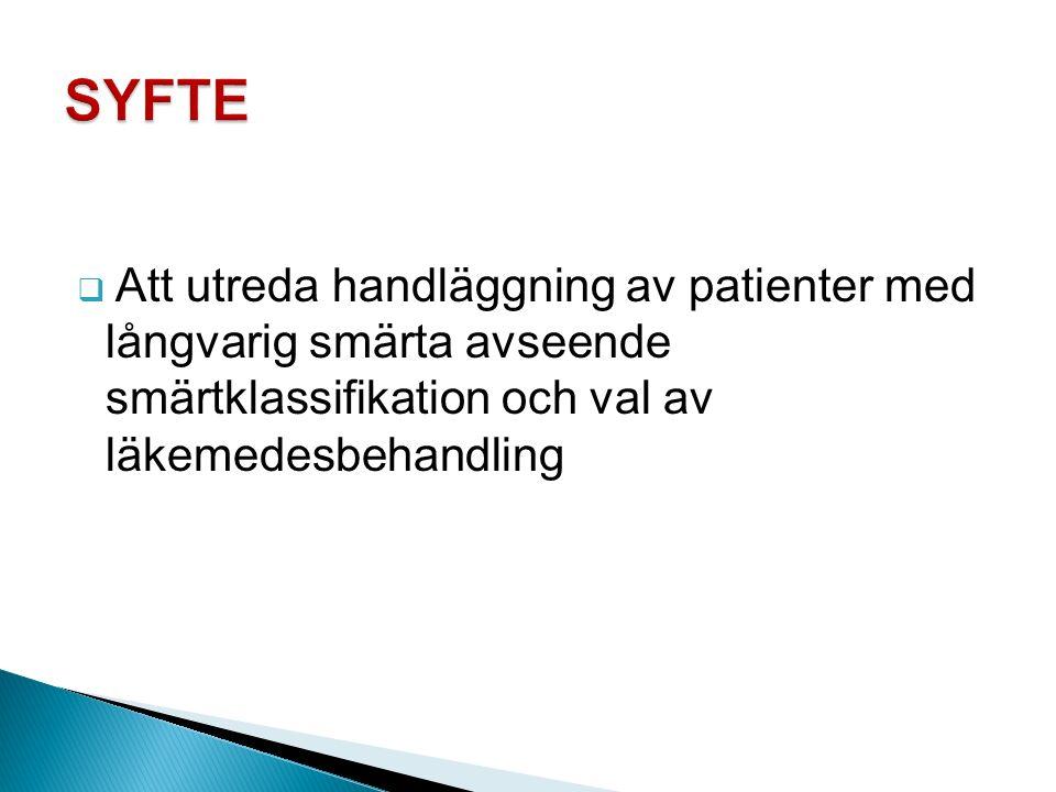  Att utreda handläggning av patienter med långvarig smärta avseende smärtklassifikation och val av läkemedesbehandling