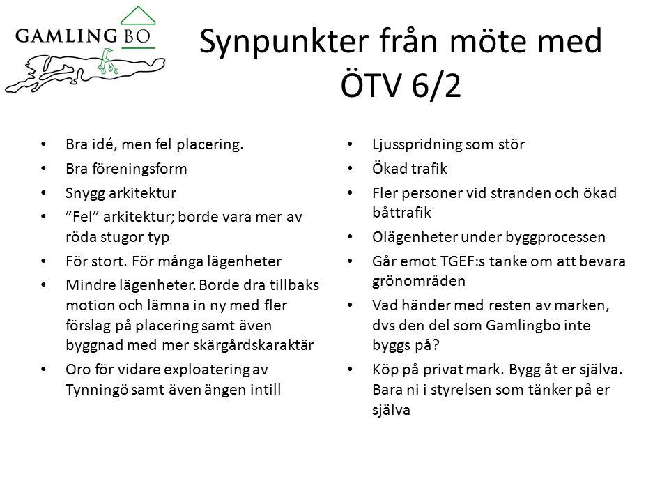 Synpunkter från möte med ÖTV 6/2 Bra idé, men fel placering.