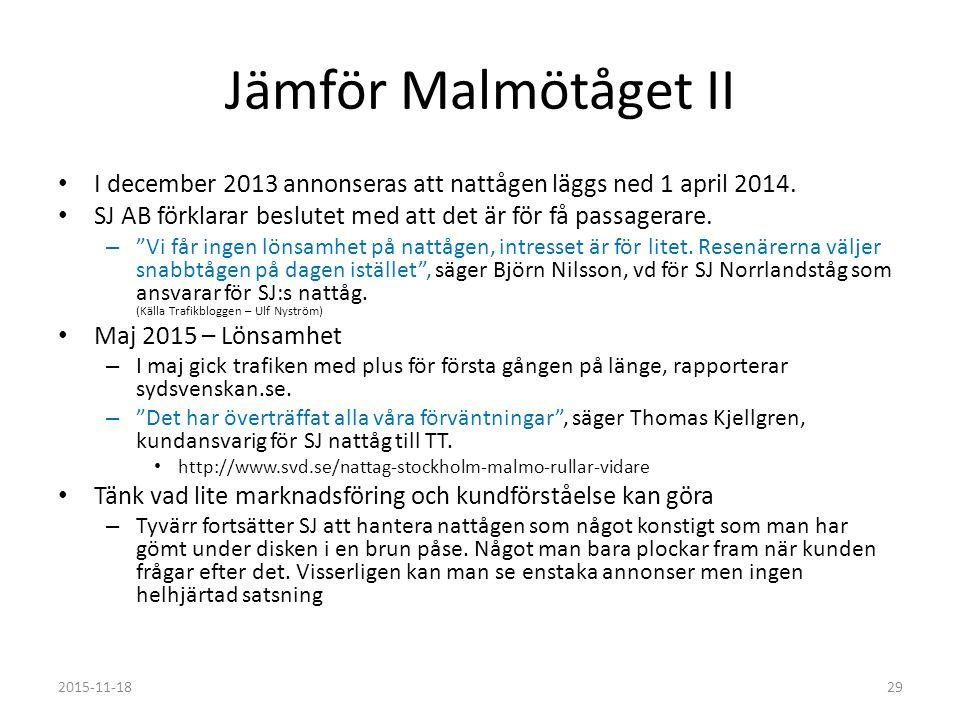Jämför Malmötåget II I december 2013 annonseras att nattågen läggs ned 1 april 2014.