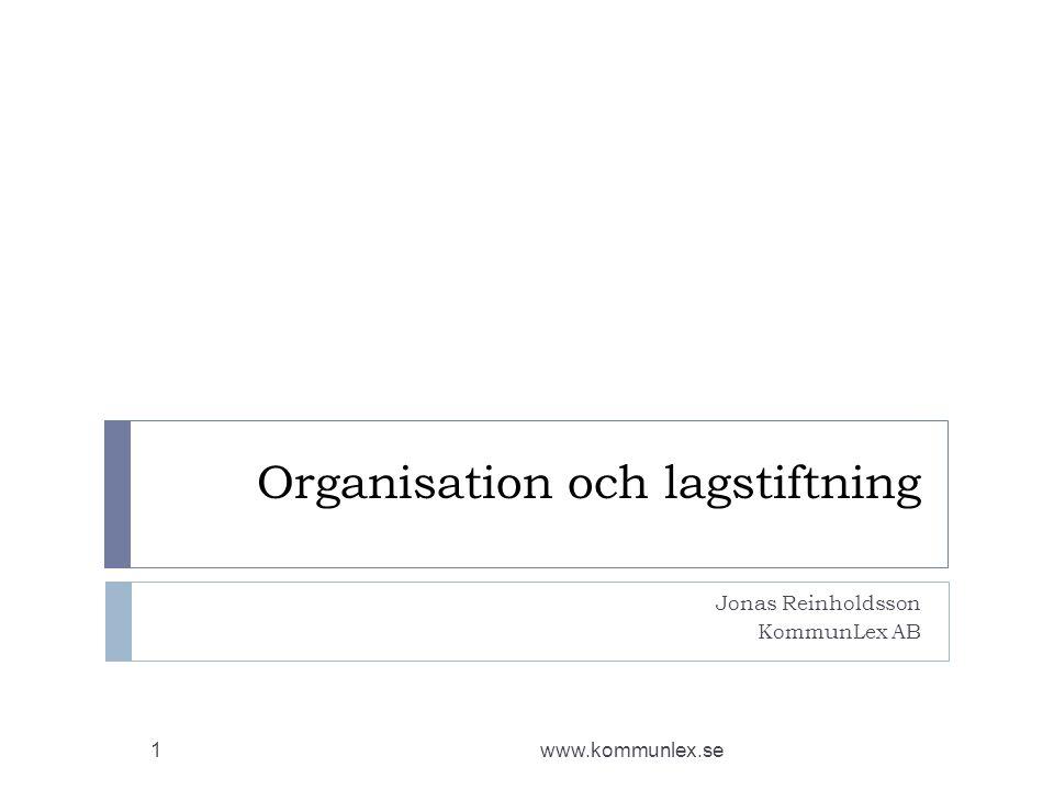 Organisation och lagstiftning Jonas Reinholdsson KommunLex AB www.kommunlex.se1