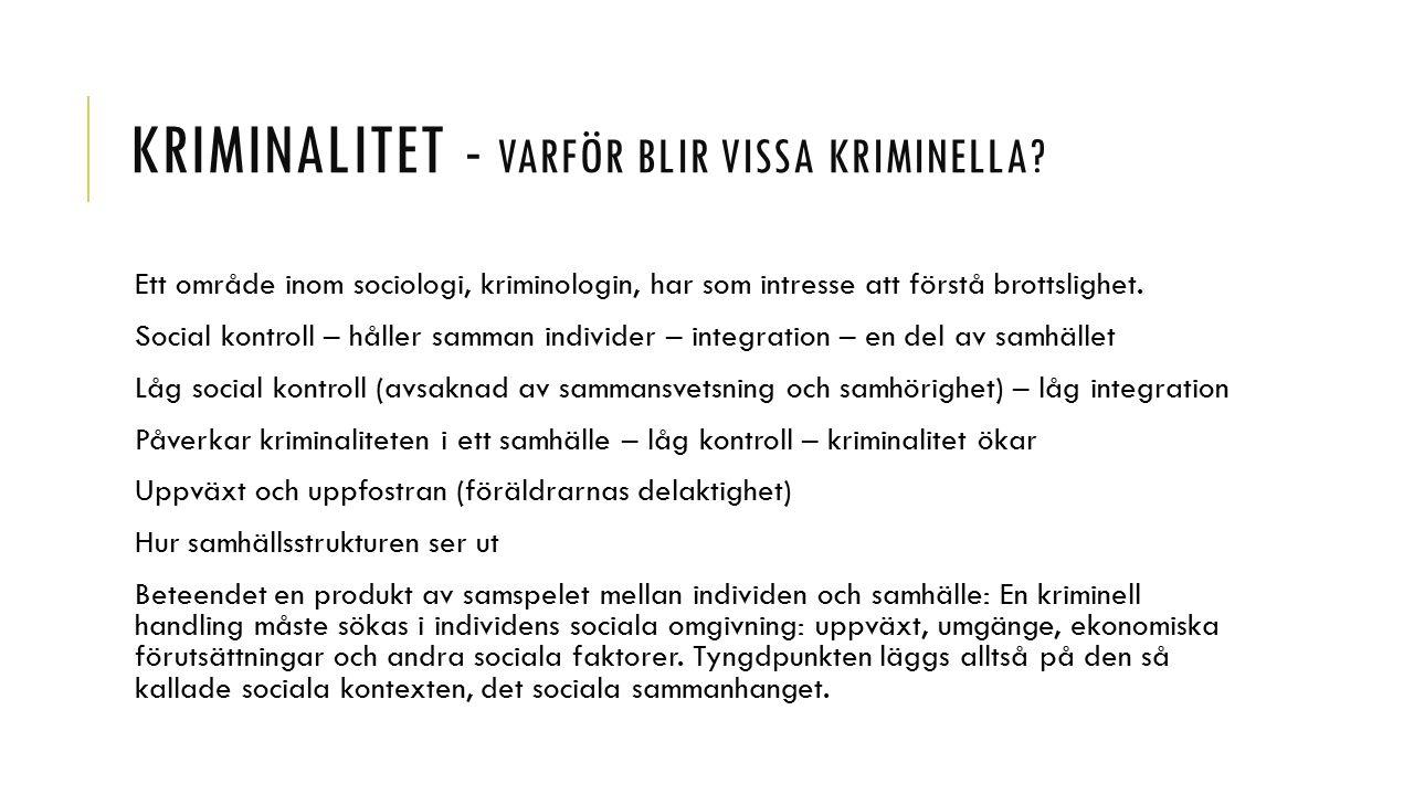KRIMINALITET - VARFÖR BLIR VISSA KRIMINELLA.