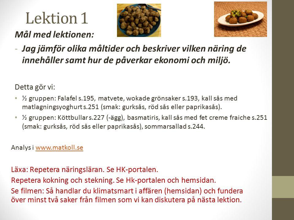 Utvärdering i skrivboken Gör en kort analys där du jämför måltiderna utifrån matkoll.se.