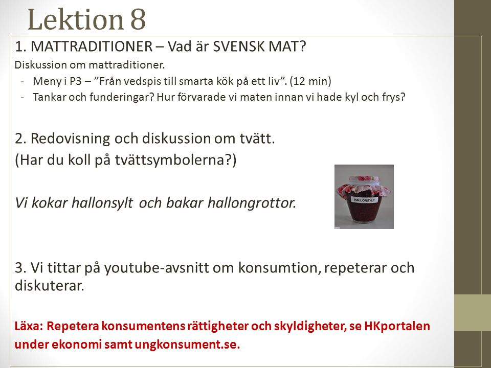 Lektion 8 1. MATTRADITIONER – Vad är SVENSK MAT. Diskussion om mattraditioner.