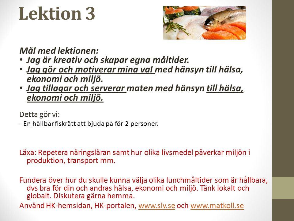 Lektion 3 Mål med lektionen: Jag är kreativ och skapar egna måltider.