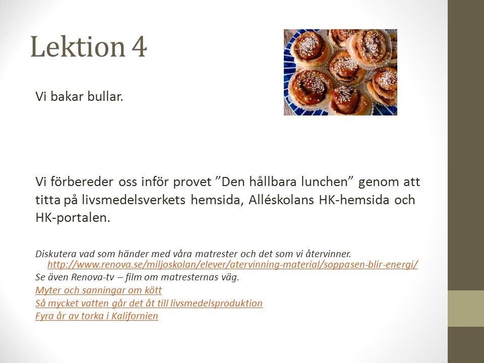 Lektion 5 Mål med lektionen: Jag planerar upp en hållbar lunch som ska tillagas och serveras nästa lektion.