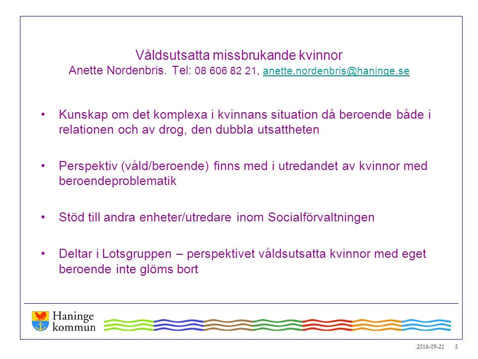 2016-09-21 5 Våldsutsatta missbrukande kvinnor Anette Nordenbris. Tel: 08 606 82 21, anette.nordenbris@haninge.seanette.nordenbris@haninge.se Kunskap