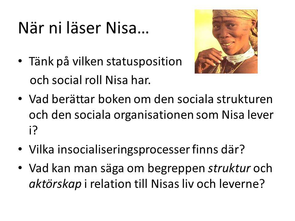 När ni läser Nisa… Tänk på vilken statusposition och social roll Nisa har.