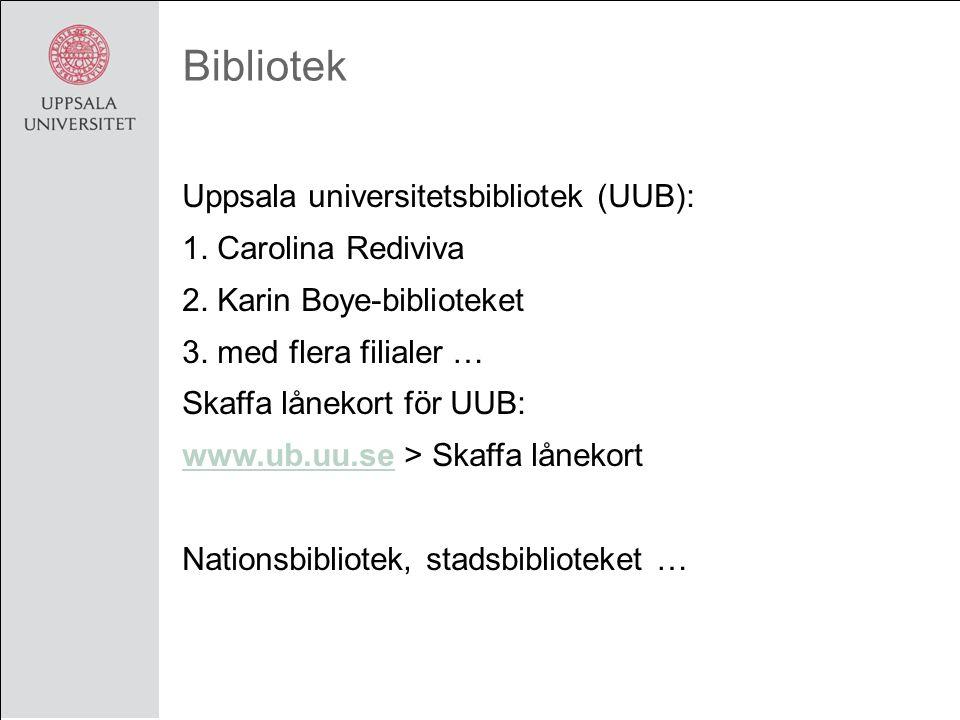 Bibliotek Uppsala universitetsbibliotek (UUB): 1. Carolina Rediviva 2.