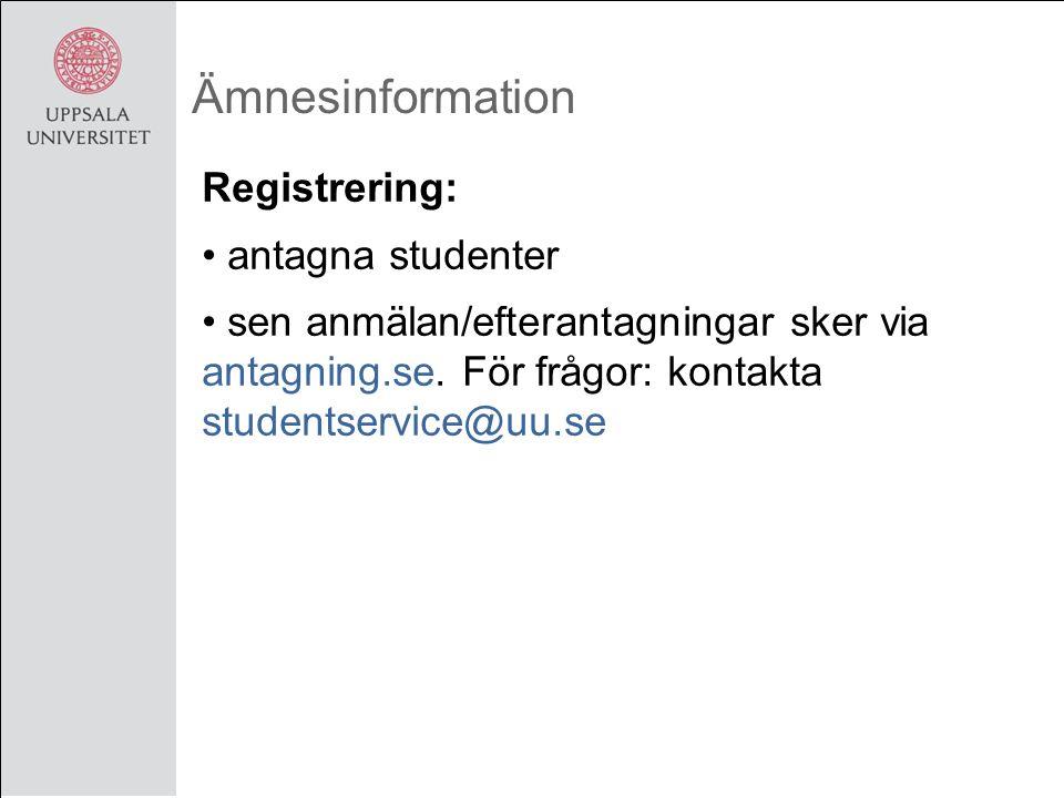 Ämnesinformation Registrering: antagna studenter sen anmälan/efterantagningar sker via antagning.se.