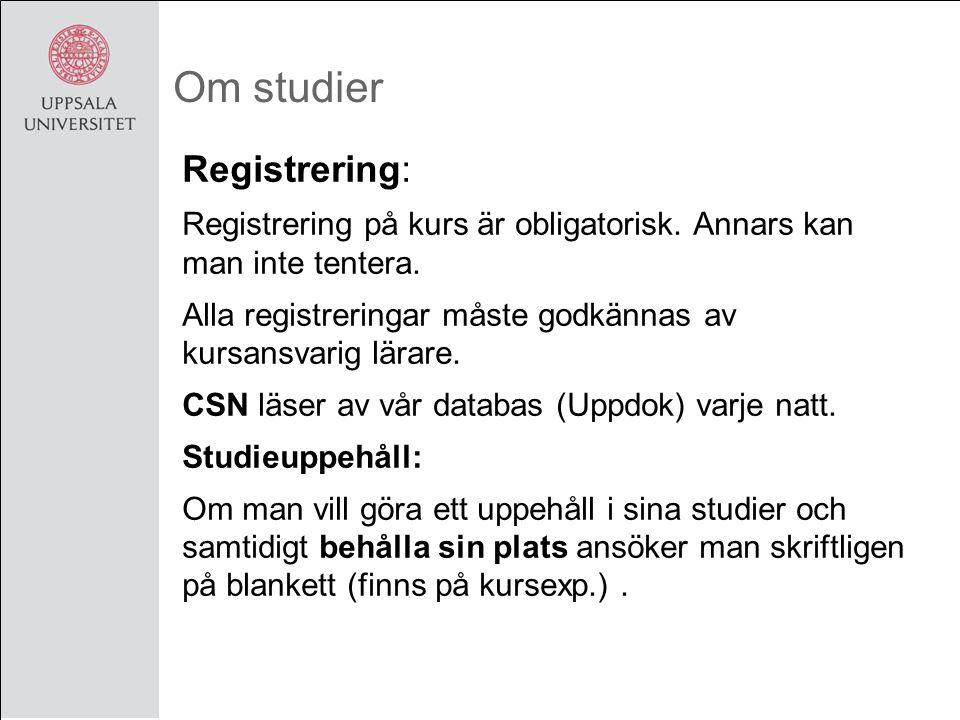 Om studier Registrering: Registrering på kurs är obligatorisk.