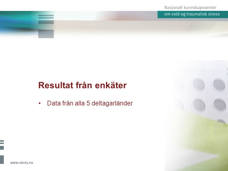 Resultat från enkäter Data från alla 5 deltagarländer