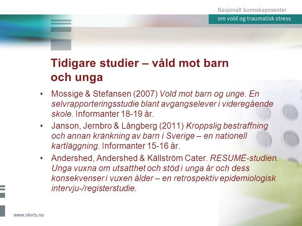 Tidigare studier- våld mellan ungdom i nära relationer Statens Institut for Folkesundhed, DK (2008) Unge og kærestevold i Danmark Mål: studera förekomst och karaktär Enkäten besvarade av 2125 unga, 16-24 år, 5 fokusgrupper med 'normalpopulation' genomfördes Begreppdefinition: att vara utsatt för fysiskt, psykiskt och/eller sexuellt våld från en pojk/flickvän (kæreste) 10% flickor, 4% pojkar utsatt för fysiskt eller sexuellt våld, 5% flickor och 2% pojkar utsatt för psykiskt våld (senaste året) Destå yngre destå vanligare Ytterst få har anmält eller talat med vuxen