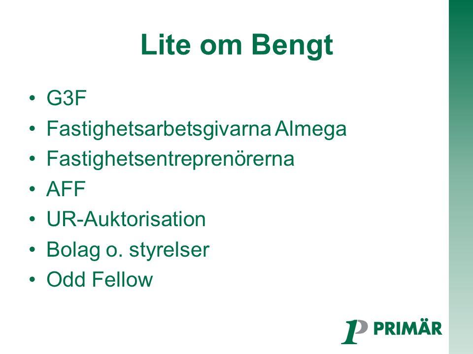 Lite om Bengt G3F Fastighetsarbetsgivarna Almega Fastighetsentreprenörerna AFF UR-Auktorisation Bolag o.